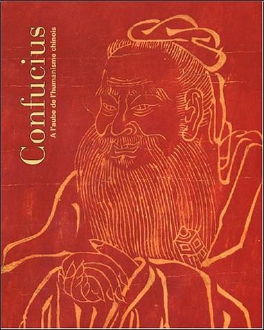 Collectif - Confucius : A l'aube de l'humanisme chinois