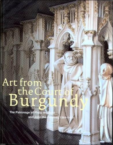 Elisabeth Antoine - Art From The Court Of Burgundy: 1364-1419