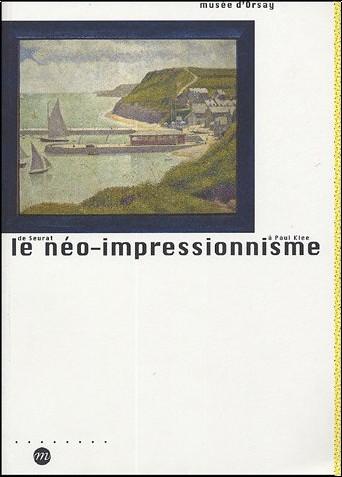 Serge Lemoine - Le néo-impressionnisme de Seurat à Paul Klee