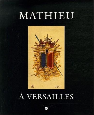 Alain Derey - Mathieu à Versailles : Château de Versailles Petite Ecurie 5 mai-2 juillet 2006