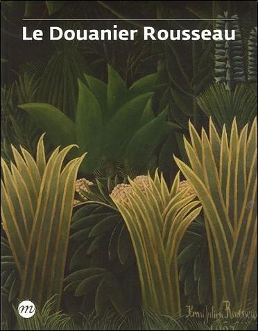 Roger Shattuck - Le Douanier Rousseau