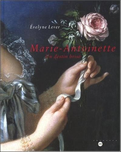 Evelyne Lever - Marie-Antoinette