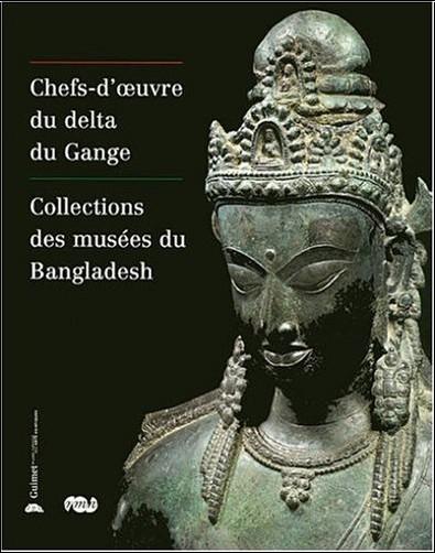Vincent Lefèvre - Chefs-d'oeuvre du delta du Gange : Collections des musées du Bangladesh, exposition musée Guimet