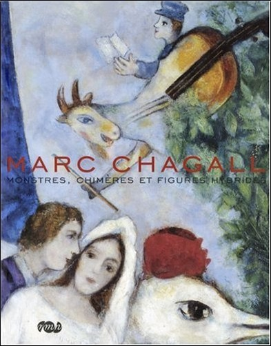 Francine Mariani-Ducray - Marc Chagall : Monstres,chimères et figures hybrides