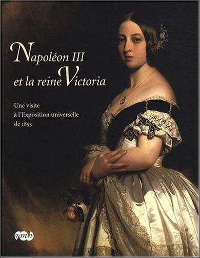 Emmanuel Starcky - Napoléon III et la reine Victoria : Une visite à l'Exposition universelle de 1855