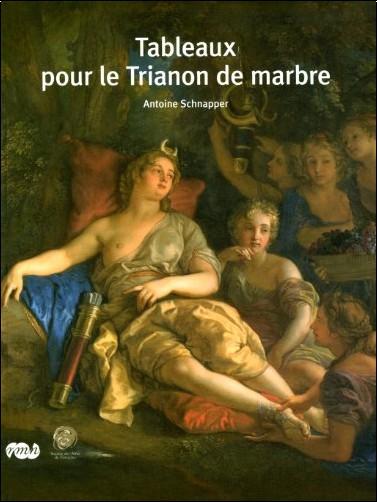 Antoine Schnapper - Tableaux pour le trianon de marbre