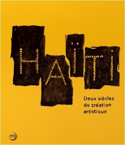 Collectif - Haïti - Deux siècles de création artistique