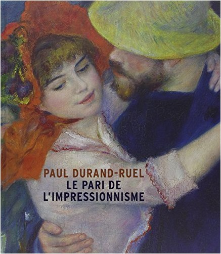 Sylvie Patry - Paul Durand-Ruel : Le pari de l'impressionnisme
