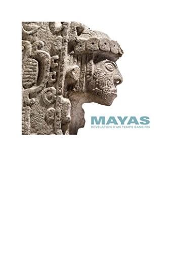 Dominique Michelet - Mayas : Révélation d'un temps sans fin