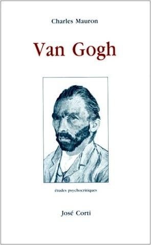 Charles Mauron - Van Gogh : Etudes psychocritiques