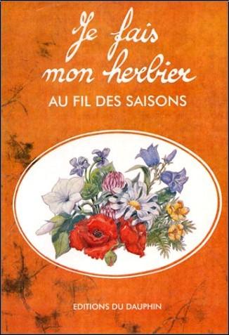 Marie-Antoinette Mulot - Je fais mon herbier au fil des saisons