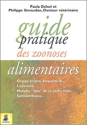 Paula Delsol - Guide pratique des zoonoses alimentaires