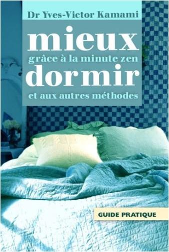 Yves-Victor Kamami - Mieux dormir grâce à la minute zen et aux autres méthodes