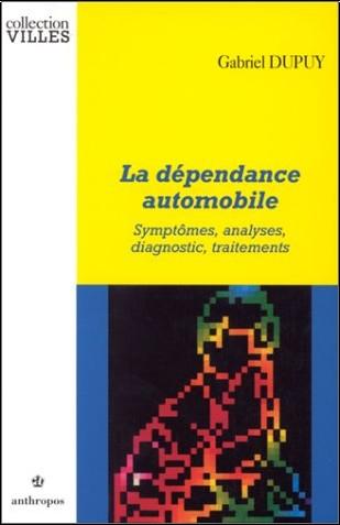 Gabriel Dupuy - La dépendance automobile