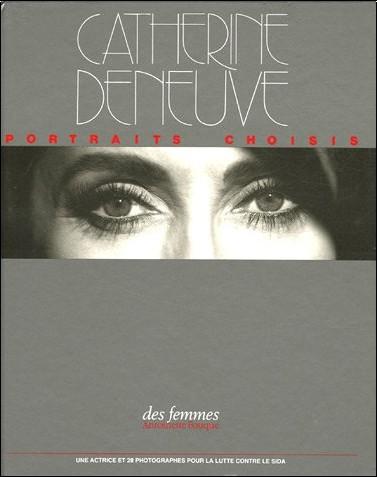Antoinette Fouque - Catherine Deneuve : Portraits choisis