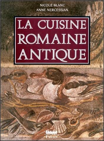 Nicole Blanc - La Cuisine romaine antique