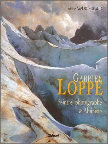 Borgeaud - Gabriel Loppe : Peintre et alpiniste