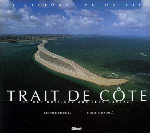 Yannick Charles - Trait de côte : Du Cap Griz-Nez aux Iles Lavezzi