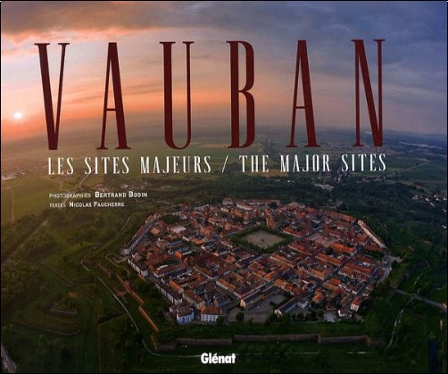 Bertrand Bodin - Vauban : Les sites majeurs, édition bilingue français-anglais