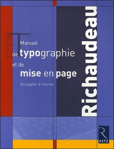 François Richaudeau - Manuel de typographie et de mise en page : Du papier à l'écran