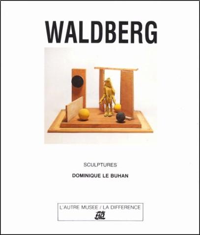 Dominique Le Buhan - Waldberg: Sculptures