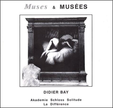 Didier Bay - Muses & musées