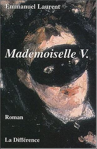 Emmanuel Laurent - Mademoiselle V. Journal d'une insouciante