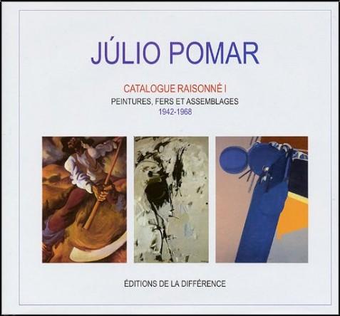 Júlio Pomar - Catalogue raisonné, tome 1 : Peintures, fers et assemblages, 1942-1968