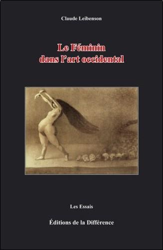 Claude Leibenson - Le Féminin dans l'art occidental : Histoire d'une disparition