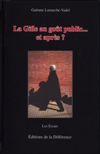 Gaëtane Lamarche-Vadel - La Gifle au goût public... et après ?