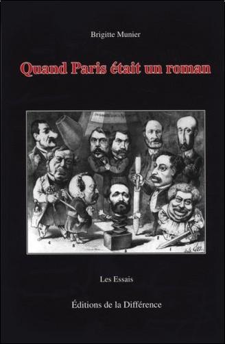 Brigitte Munier - Quand Paris était un roman : Du mythe de Babylone au culte de la vitesse