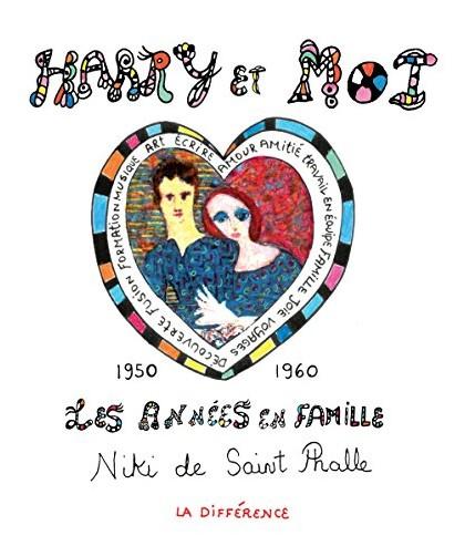Niki de Saint Phalle - Harry et moi : Les années en famille, 1950-1960