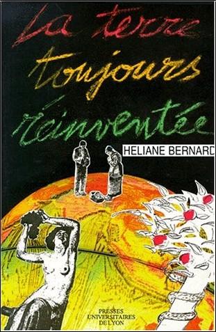 Héliane Bernard - La terre toujours réinventée