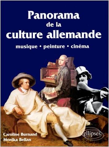 Caroline Burnand - Panorama de la culture allemande : Peinture, musique, cinéma