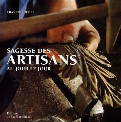 François Icher - Sagesse des artisans au jour le jour (ancien prix éditeur : 32 euros)