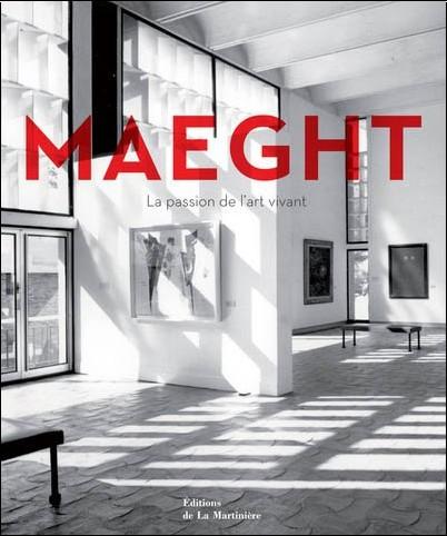 Isabelle Maeght - Maeght : L'aventure de l'art vivant