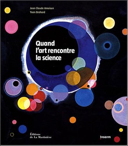 Jean Claude Ameisen - Quand l'art rencontre la science