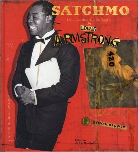 Louis Armstrong - Satchmo : Les carnets de collages de Louis Armstrong