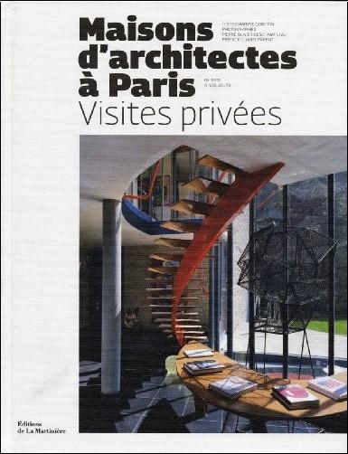 Pierre-Olivier Deschamps - Maisons d'architectes à Paris, visites privées : De 1920 à nos jours