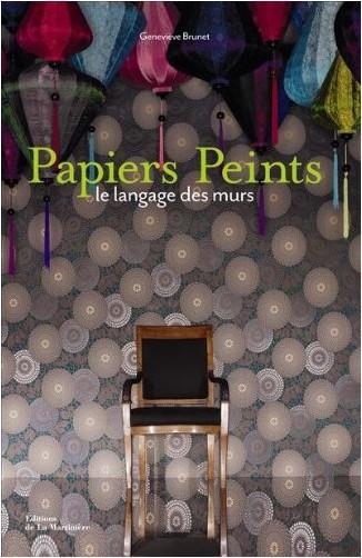 Geneviève Brunet - Papiers Peints : Le langage des murs