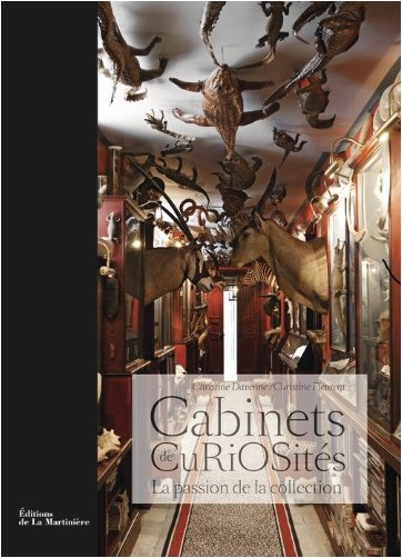 Christine Davenne - Cabinets de Curiosités : La passion de la collection