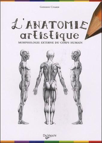 Giovanni Civardi - Anatomie artistique : Anatomie et morphologie extérieures du corps humain