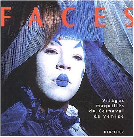 Sergio Zaccaron - Faces : Visages maquillés du Carnaval de Venise