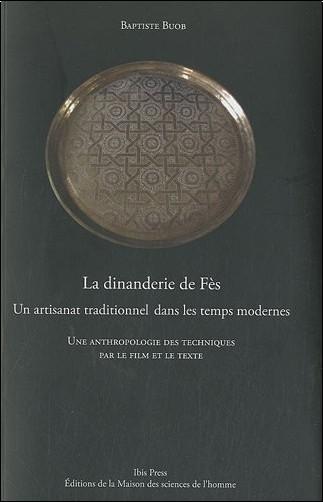 Baptiste Buob - La dinanderie de Fès : Un artisanat traditionnel dans les temps modernes (1DVD)
