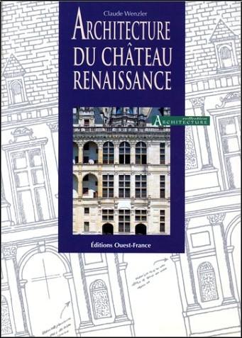 Wenzler/Claude - Architecture du chateau de la renaissance