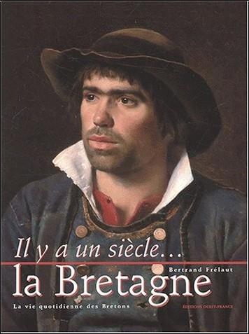 Bertrand Frélaut - La Bretagne. La vie quotidienne des Bretons