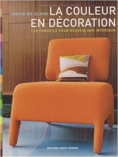 Kevin McCloud - La couleur en décoration : Les conseils pour réussir son intérieur