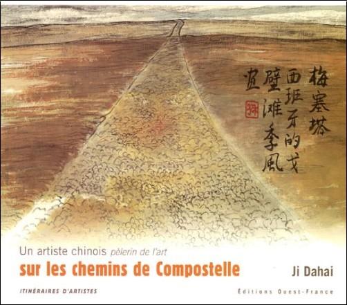 Ji Dahai - Un artiste chinois pèlerin de l'art sur les chemins de Compostelle