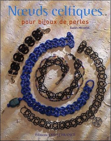Suzen Millodot - Noeuds celtiques : Pour bijoux de perles