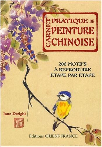 Jane Dwight - Carnet pratique de peinture chinoise : 200 Motifs à reproduire étape par étape